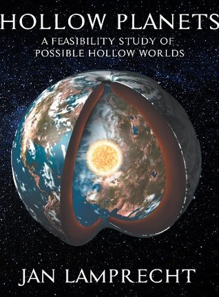 Hollow Planets: A Feasibility Study of Possible Hollow Worlds  by  Jan Lamprecht