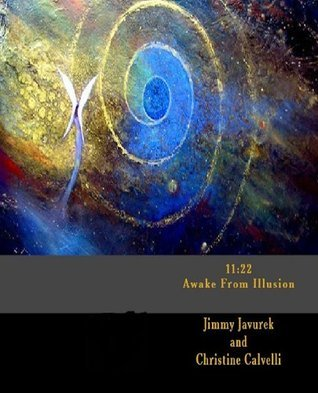 11:22 Awake From Illusion (33 Chapters of Life)  by  Jimmy Javurek