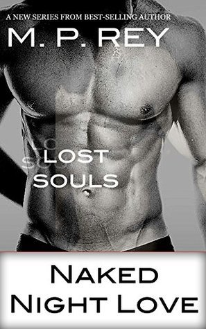 Lost Souls (Naked Night Love #1)  by  M.P. Rey