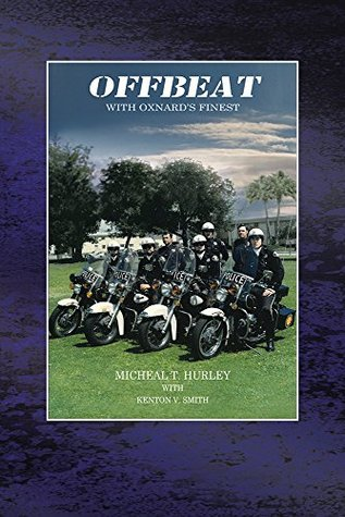 OFFBEAT: With Oxnards Finest  by  Micheal T. Hurley