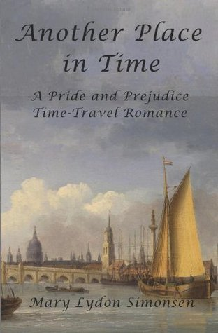 Another Place in Time: A Pride and Prejudice Time-Travel Romance Mary Lydon Simonsen
