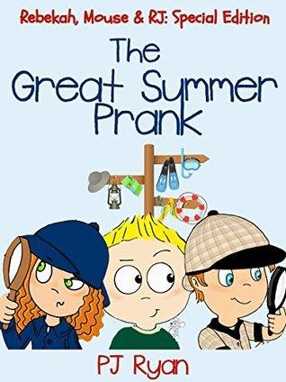 The Great Summer Prank P.J. Ryan