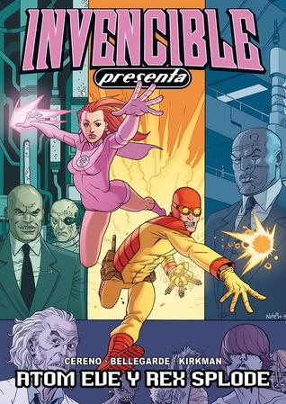 Invencible Presenta: Atom Eve y Rex Splode  by  Benito Cereno