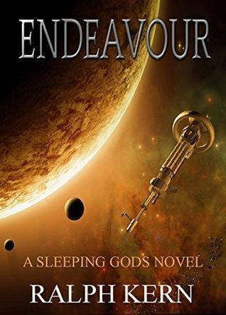 Endeavour: A Sleeping Gods Novel Ralph Kern