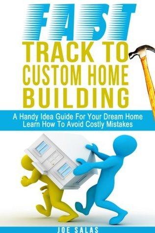 Fast Track To Custom Home Building  by  Joe Salas