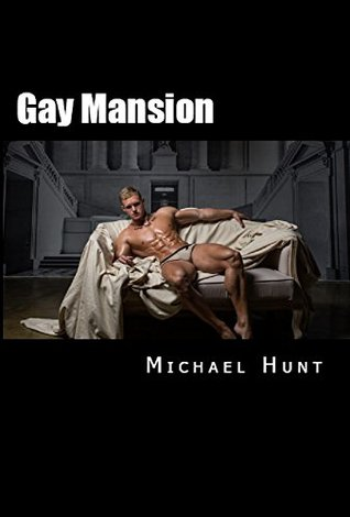 Gay Mansion Michael Hunt