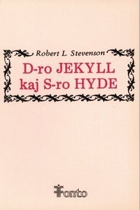 D-ro JEKYLL kaj S-ro Hyde Robert Louis Stevenson