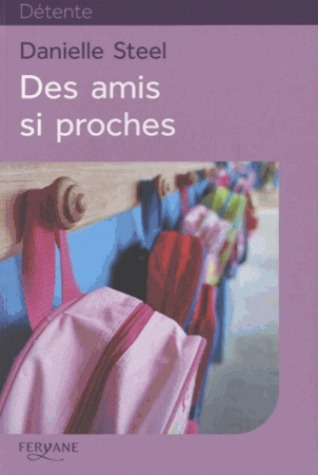 Des amis si proches  by  Danielle Steel