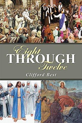 Eight Through Twelve  by  Clifford Best