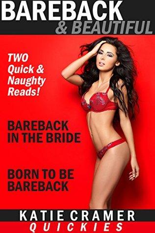 Bareback and Beautiful - Bareback in the Bride & Born to be Bareback: Taboo Stories (Hotwife and Cuckold Erotica Book 3) Katie Cramer