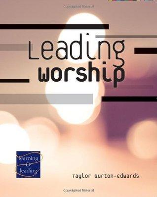 Leading Worship Taylor Burton-Edwards