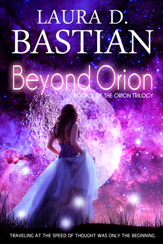 Beyond Orion Laura D. Bastian