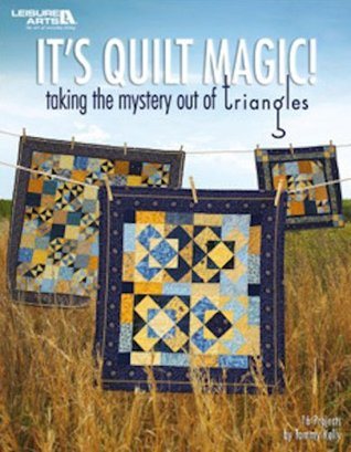 Its Quilt Magic  by  Tammy Kelly