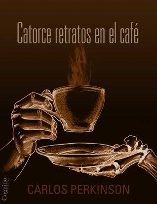Catorce retratos en el café Carlos Perkinson
