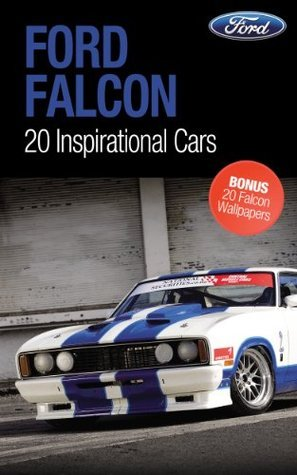 Ford Falcon: 20 Inspirational Cars, Volume 1 Parkside Media