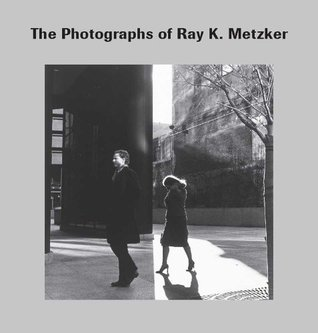 The Photographs of Ray K. Metzker  by  Keith F. Davis