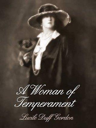 A Woman of Temperament Lucile Duff Gordon