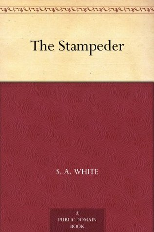 The Stampeder  by  S. A. White