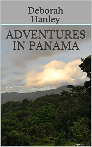 Adventures in Panama Deborah Hanley