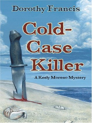 Cold Case Killer  by  Dorothy Francis