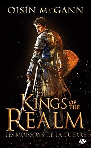 Les Moissons de la guerre: Kings of the Realm, T1  by  Oisin McGann