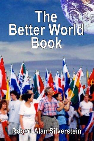 The Better World Book Robert Alan Silverstein