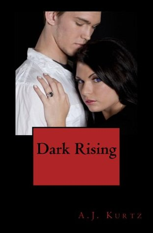 Dark Rising (Darkness Saga Book 3)  by  A.J. Kurtz