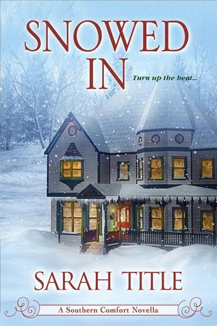 Snowed In (Southern Comfort, #3) Sarah Title