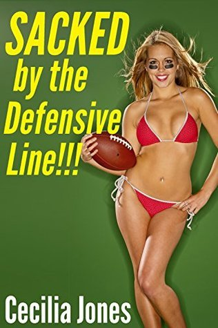 SACKED  by  the Defensive Line!!!: A Rough, Bareback, Interracial Gang (Taken by the Team Book 2) by Cecilia Jones