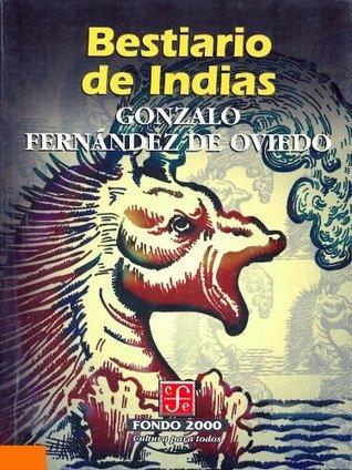 Bestiario de Indias (Fondo 2000) Gonzalo Fernández de Oviedo