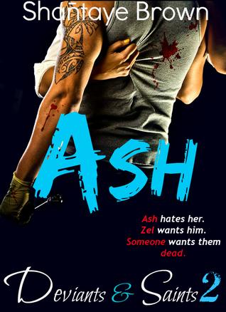 Ash (Deviants & Saints, #2)  by  Shantaye Brown