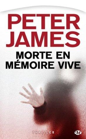 Morte en mémoire vive Peter James