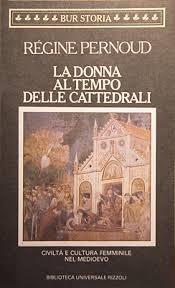 La donna al tempo delle cattedrali  by  Régine Pernoud