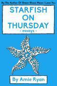 Starfish On Thursday Amie Ryan