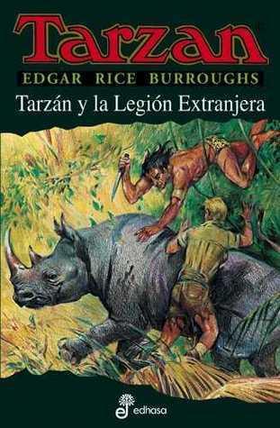 Tarzan y la Legion Extranjera  by  Edgar Rice Burroughs