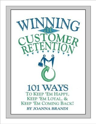 Winning at Customer Retention  by  Joanna Brandi