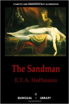 The Sandman—Der Sandmann and The Tales of Hoffmann—Les contes d'Hoffmann: English-German/English-French Parallel Text Edition  by  E.T.A. Hoffmann