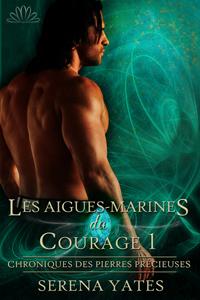 Aigues-Marines 1 (Chroniques des Pierres Précieuses, #3) Serena Yates