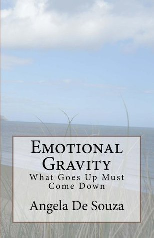 Emotional Gravity (Living Life Book 5) Angela De Souza