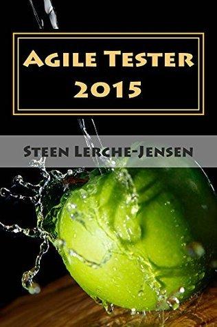 Agile Tester 2015  by  Steen Lerche-Jensen