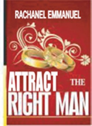 Attract The Right Man  by  sanmi akindipe