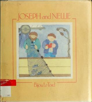 Joseph and Nellie  by  Bijou Le Tord