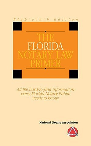 2014 The Florida Notary Law Primer  by  National Notary Association