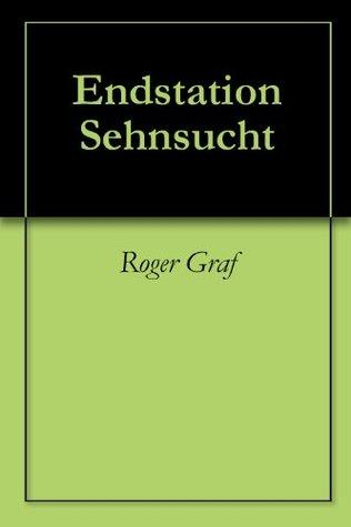 Endstation Sehnsucht (Die haarsträubenden Fälle des Philip Maloney 47)  by  Roger Graf