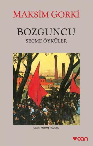 Bozguncu / Seçme Öyküler Maxim Gorky