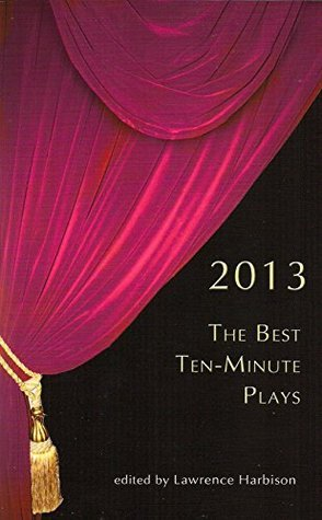 The Best Ten-Minute Plays 2013 Larwence Harbison