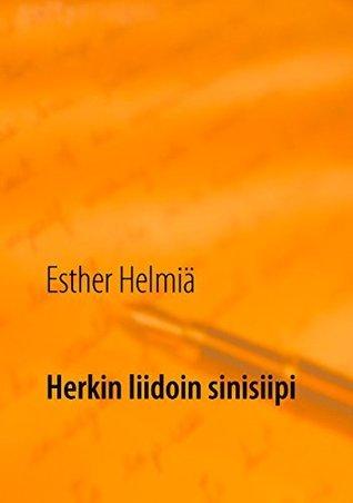Herkin liidoin sinisiipi: Runoja Esther Helmiä