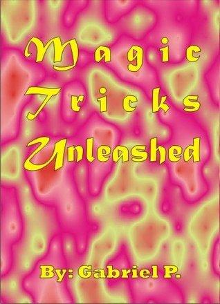 Magic Tricks Unleashed  by  Gabriel Panduru