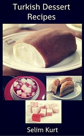TURKİSH DESSERT RECİPES: The Best Desserts of Turkey Selim Kurt