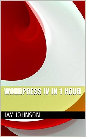 wordpress IV In 1 hour Jay Johnson
